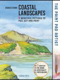 Paint Pad Artist, The: Coastal Landscapes: 6 Beautiful Pictures to Pull Out and Paint