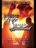 Praying Wife Healed Husband