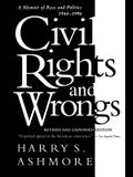 Civil Rights and Wrongs: A Memoir of Race and Politics, 1944-1996, Revised Edition