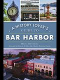 A History Lover's Guide to Bar Harbor