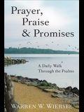 Prayer, Praise & Promises: A Daily Walk Through the Psalms