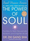 The Power of Soul: The Way to Heal, Rejuvenat