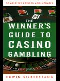The Winner's Guide to Casino Gambling: Completely Revised and Updated