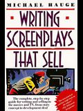 Writing Screenplays That Sell: The Complete, Step-By-Step Guide for Writing and Selling to