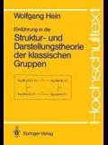 Einführung in Die Struktur- Und Darstellungstheorie Der Klassischen Gruppen