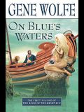 On Blue's Waters: Volume One of 'the Book of the Short Sun'
