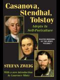Casanova, Stendhal, Tolstoy: Adepts in Self-Portraiture: Volume 3, Master Builders of the Spirit