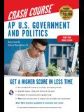 Ap(r) U.S. Government & Politics Crash Course, Book + Online: Get a Higher Score in Less Time