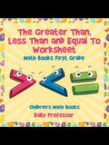 The Greater Than, Less Than and Equal To Worksheet - Math Books First Grade - Children's Math Books