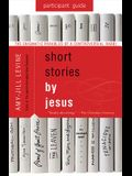 Short Stories by Jesus Participant Guide: The Enigmatic Parables of a Controversial Rabbi