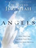 Angels: Who They Are and How They Help... What the Bible Reveals