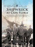 Shipwreck at Cape Flora: The Expeditions of Benjamin Leigh Smith, England's Forgotten Arctic Explorer