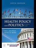 Health Policy and Politics: A Nurse's Guide: A Nurse's Guide
