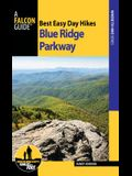 Best Easy Day Hikes Blue Ridge Parkway, 3rd Edition