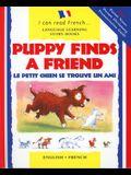 Puppy Finds a Friend/English-French: Le Petit Chien Se Trouve Un Ami