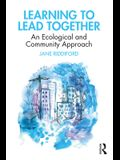 Learning to Lead Together: An Ecological and Community Approach