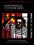 How Difficult It Is to Be God: Shining Pathas Politics of War in Peru, 1980a 1999