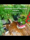 Starting Your First Patio Garden: A Coffee Table Book