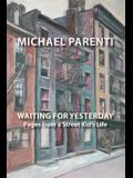 Waiting for Yesterday: Pages from a Street Kid's Life