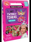 My Twinkly Tiaras [With Book and 3 Crowns, Mini-Tiaras, 100 Gems, Punch Out-Pieces]