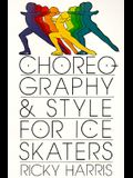 Choreography and Style for Ice Skaters