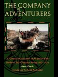 The Company of Adventurers: A Narrative of Seven Years in the Service of the Hudson's Bay Company During 1867-1874