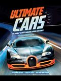 Ultimate Cars: The World's Most Amazing Speed Machines