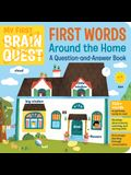 My First Brain Quest First Words: Around the Home: A Question-And-Answer Book