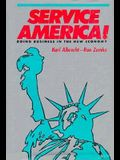 Service America!: Doing Business in the New Economy
