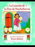 La Leyenda de La Flor Nochebuena: The Legend of the Poinsettia = The Legend of the Poinsetta