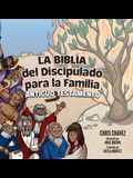 La Biblia del Discipulado para la Familia: Old Testament