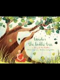 Under the Bodhi Tree: A Story of the Buddha
