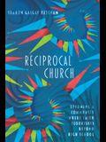 Reciprocal Church: Becoming a Community Where Faith Flourishes Beyond High School