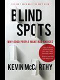 BlindSpots: Why Good People Make Bad Choices