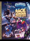 Race Across Gotham City (DC Super Friends) (Big Golden Book)