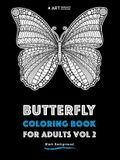 Butterfly Coloring Book For Adults Vol 2: Black Background