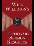 Will Willimons Lectionary Sermon Resource, Year C Part 2