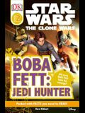 DK Readers L2: Star Wars: The Clone Wars: Boba Fett, Jedi Hunter: Will Young Boba Fett Have His Revenge?