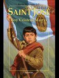 Saint José: Boy Cristero Martyr