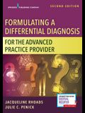 Formulating a Differential Diagnosis for the Advanced Practice Provider