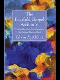 The Fourfold Gospel; Section V