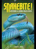 Snakebite!: Antivenom and a Global Health Crisis