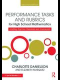 Performance Tasks and Rubrics for High School Mathematics: Meeting Rigorous Standards and Assessments