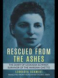 Rescued from the Ashes: The Diary of Leokadia Schmidt, Survivor of the Warsaw Ghetto
