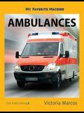 My Favorite Machine: Ambulances