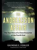 Andreasson Affair: The True Story of a Close Encounter of the Fourth Kind