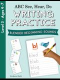 ABC See, Hear, Do Level 3: Writing Practice, Blended Beginning Sounds