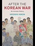 After the Korean War: An Intimate History