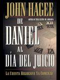 de Daniel Al Día del Juicio = From Daniel to Doomsday