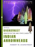 The Official Overstreet Indian Arrowheads Identification and Price Guide 9th Edition (Official Overstreet Identification & Price Guide to Indian Arrowheads)
